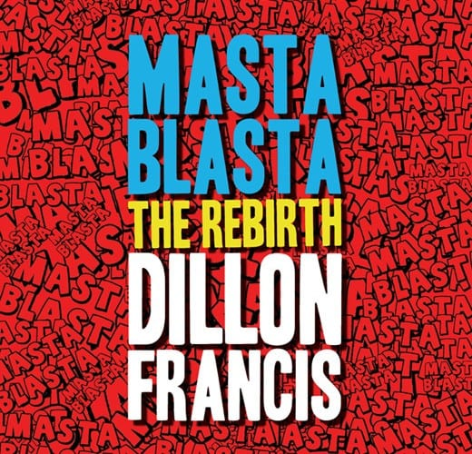 dillon-francis-masta-blasta-the-rebirth-firstup-moombahton-dubstep-youredm