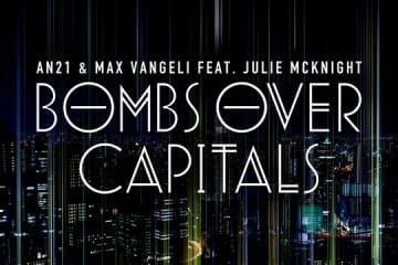 AN21 & Max Vangeli ft. Julie McKnight - Bombs Over Capitals (Original Mix) [Size]
