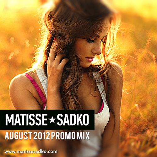 matisse-sadko-august-2012-promo-mix-youredm