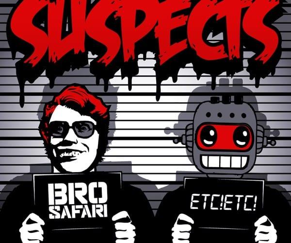 Bro Safari ETC!ETC! Suspects
