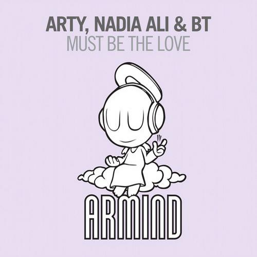 BT, Arty & Nadia Ali - Must Be The Love
