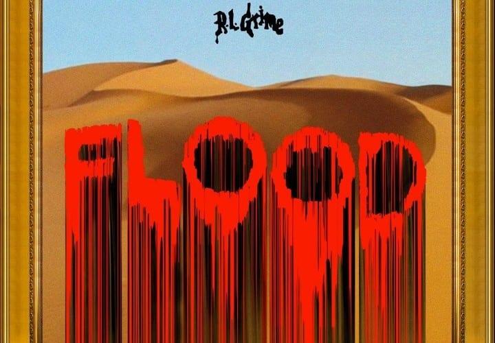 RL Grime - Flood