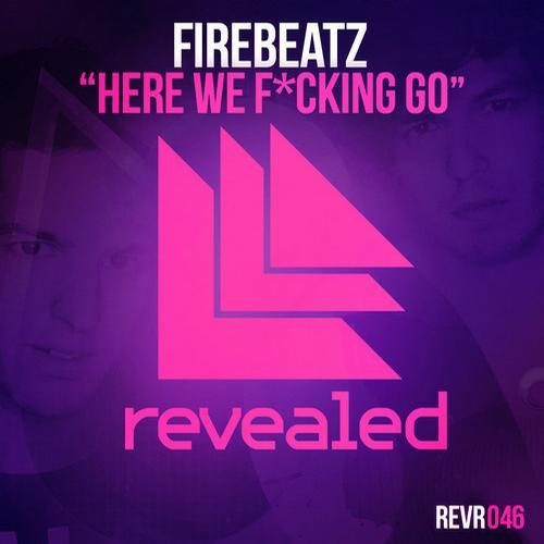 Firebeatz - Here We F*cking Go [Revealed]