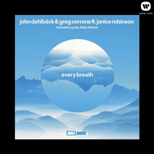 john dahlback greg cerrone every breath ep big beat
