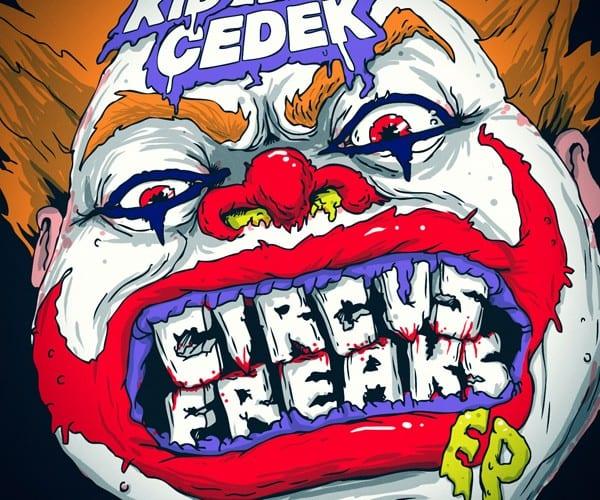 Kid Cedek Circus Freaks EP