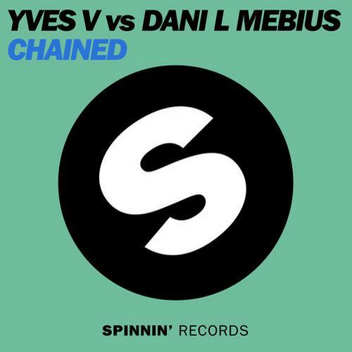 Yves V vs Dani L Mebius - Chained [Spinnin]