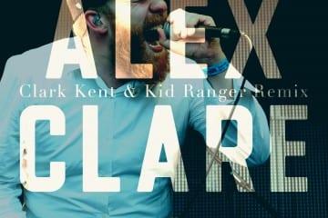 Alex Clare - Too Close (Clark Kent & Kid Ranger Remix)