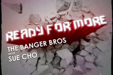 The Banger Bros ft Sue Cho - Ready For More EP