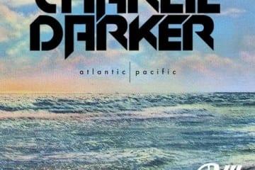 charliedarker-atlanticpacific-youredm