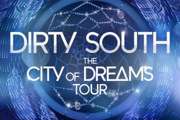 Dirty South City of Dreams Tour