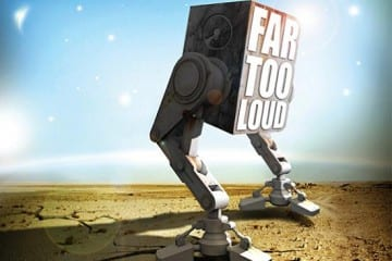 Far Too Loud