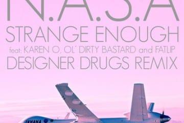 NASA - Strange Enough (Designer Drugs Remix)