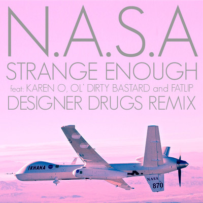 NASA - Strange Enough (Designer Drugs Remix)