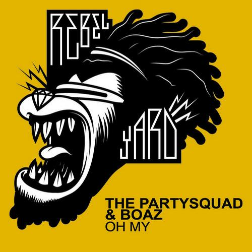 The Partysquad & Boaz - Oh My
