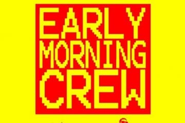 The Squatters ft Kissy Sell Out - Early Morning Crew