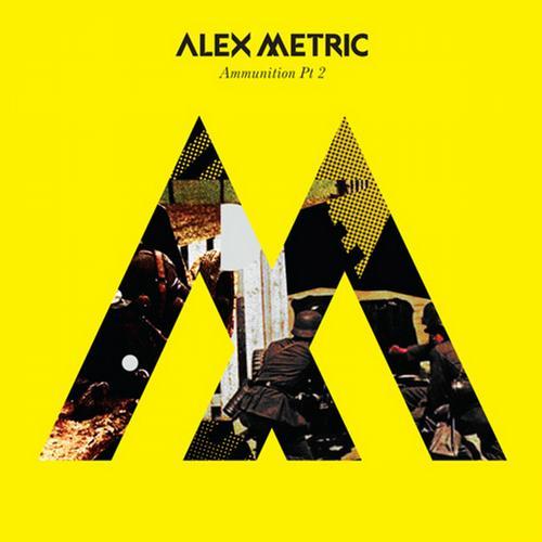 Alex Metric Ammunition Pt 2
