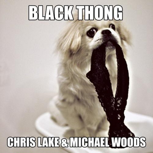 Chris Lake, Michael Woods - Black thong