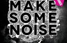 Chuckie Junxterjack Make Some Noise Remixes