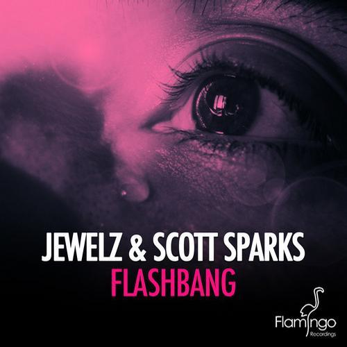 Jewelz & Scott Sparks - Flashbang [Flamingo Records]