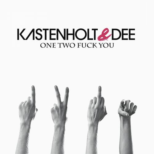 Kastenholt & Dee - One Two Fuck You