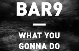 Bar9 - What You Gonna Do