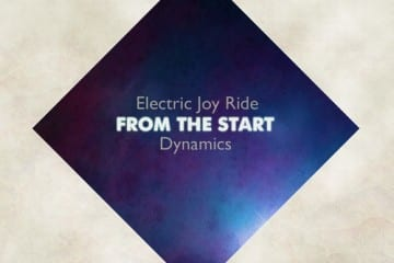 Electric Joy Ride & Dynamics - From the Start