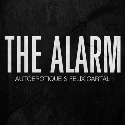 Felix Cartal Autoerotique The Alarm Dim Mak