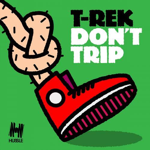 T-Rek - Don't Trip (Orkestrated + Stevie Mink Remixes)