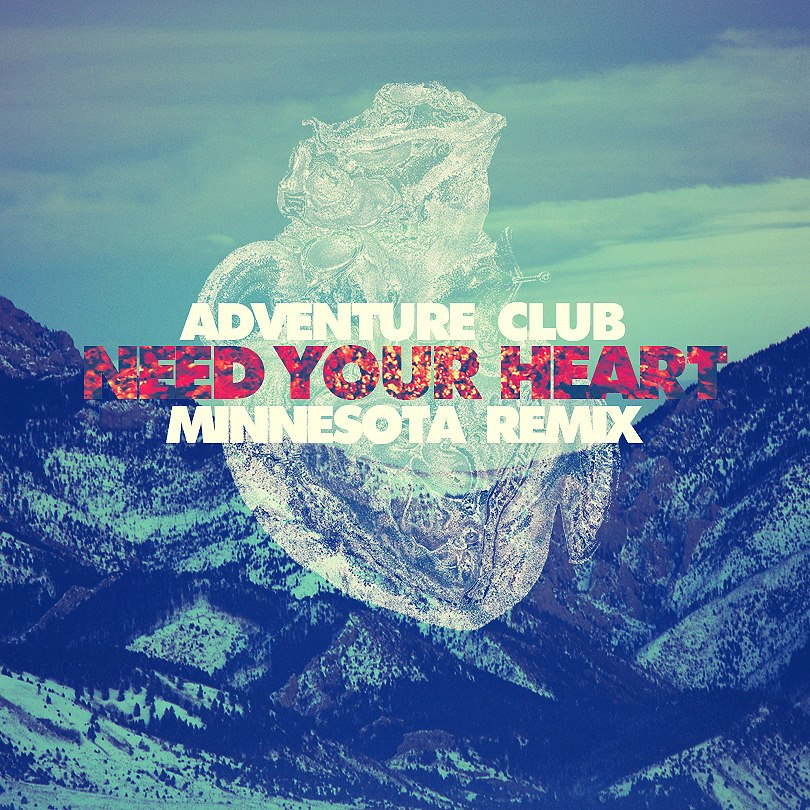 Adventure Club - Need Your Love (Minnesota Remix)