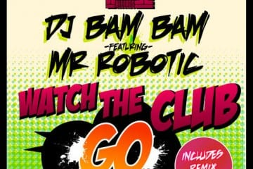 DJ Bam Bam - Watch The Club Go