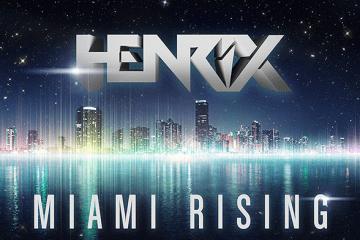 Henrix - Miami Rising