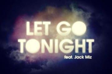 sandro silva feat jack miz-let go tonight remixes-youredm