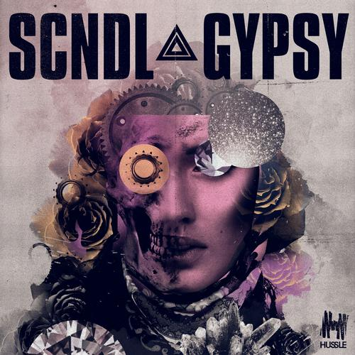 SCNDL - Gypsy [Hussle Recordings]