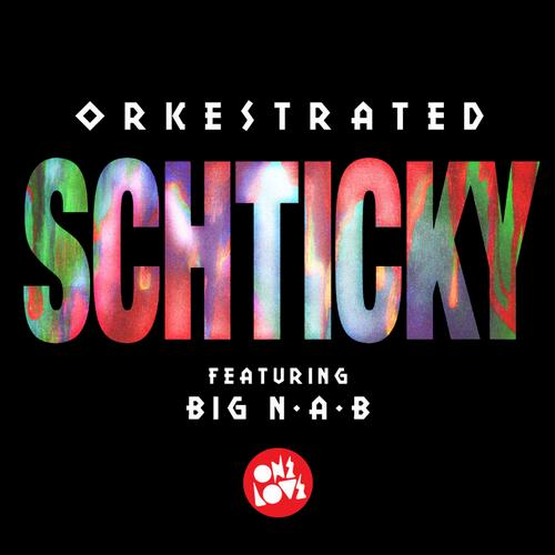 Orkestrated - Shticky [Onelove]