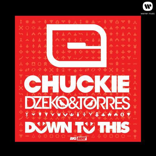 Chuckie, Dzeko & Torres - Down to This