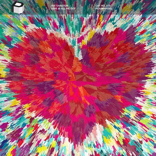 Joe Garston – Love Is All We Got (Original Mix) [Plasmapool]