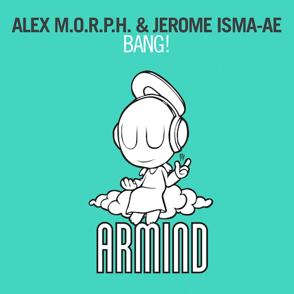 alex-morph-jerome-isma-ae-bang-armind-youredm