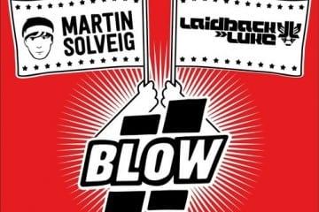 martin-solveig-laidback-luke-blow-youredm