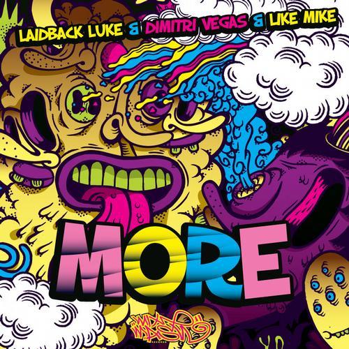 Laidback Luke, Dimitri Vegas & Like Mike – MORE (Club Mix) [Mixmash Records]