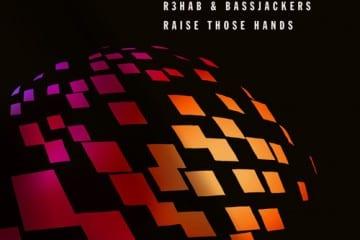r3hab & bassjackers-raise those hands - youredm
