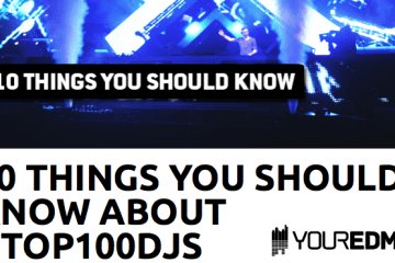 10-things-to-know-about-dj-mag-top-100-youredm