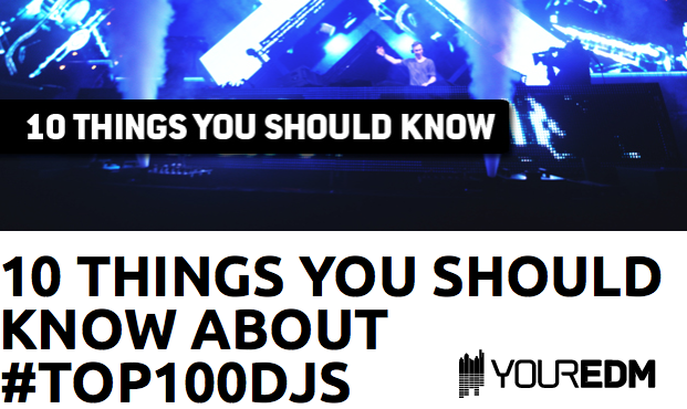 10 Things DJ Mag Wants You To Know About The Top 100