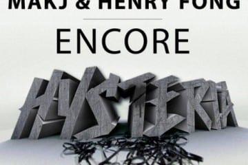 Henry Fong & Makj - Encore - Your EDM