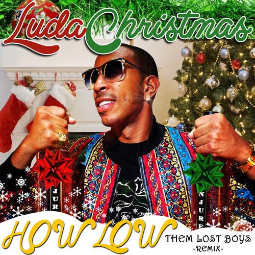 Ludacris Christmas.Ludacris How Low Them Lost Boys Remix Free Download