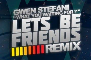 lets-be-friends-gwen-stefani-your-edm