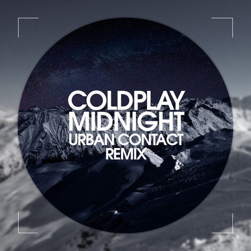 Coldplay - Midnight (Urban Contact Remix) [Free Download