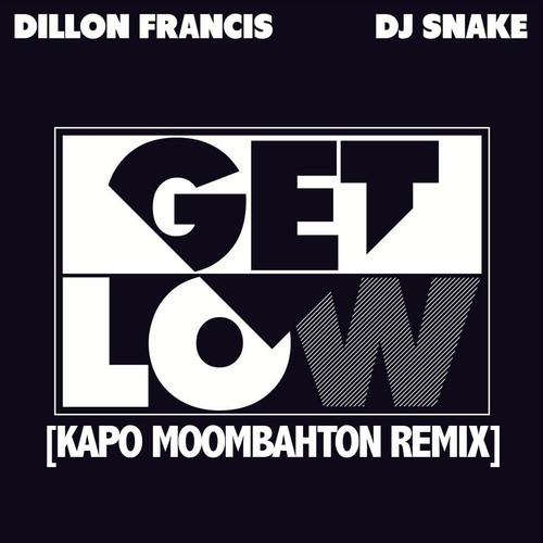 Dillon Francis & DJ Snake - Get Low (Kapo Moombahton Remix) [Free