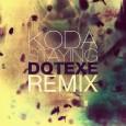 Koda - Staying (DotEXE Remix)