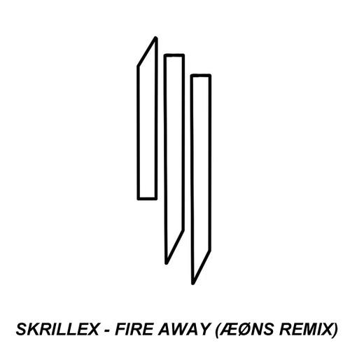 Skrillex – Fire Away (AEONS Remix)