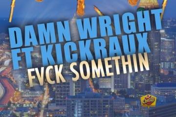 damnwright-kickraux-fvck-somethin-youredm